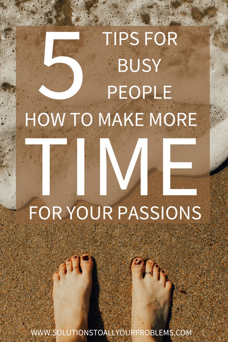 Time management tips: How to find time for things you WANT TO do even when you are crazy busy with all those things you HAVE TO do.