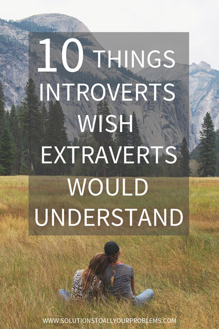 Introvert problems: 10 things introverts wish extraverts would understand.