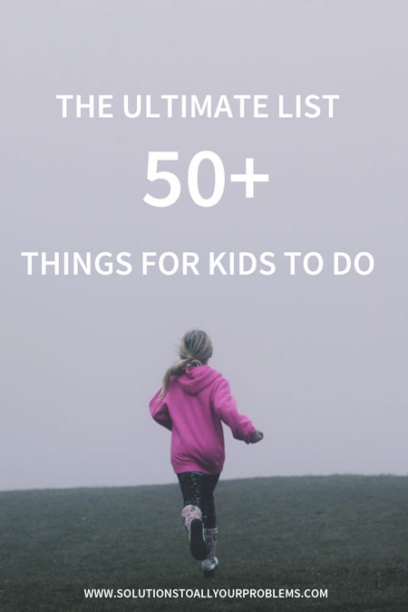 Bored kids? I created this list of activities for kids that I can refer to when I'm feeling overwhelmed by the chaos. More than 50 things for kids to do!