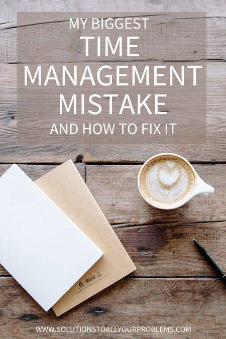 Looking for time management tips? Find out how to avoid the time management mistake I kept making...