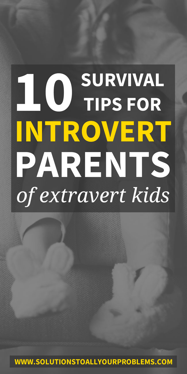 Introvert Parents: Read on for these super helpful tips for how to make it work for both you and your child from an introvert Mom who has been there.