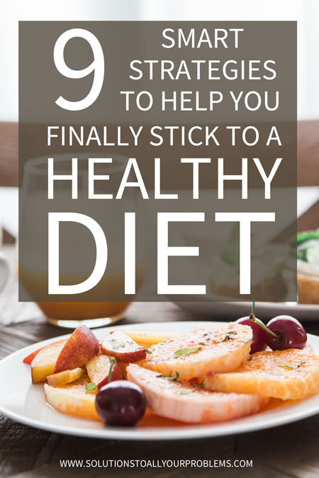 How to stick to a healthy diet most of the time - with some treats allowed! Here are the 9 diet strategies I have used in my own life with great success.