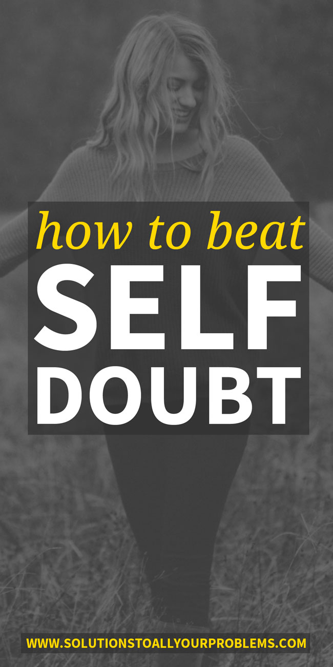 Are you trying to overcome self doubt? Me too! Here's how to beat self doubt based on my own experience.