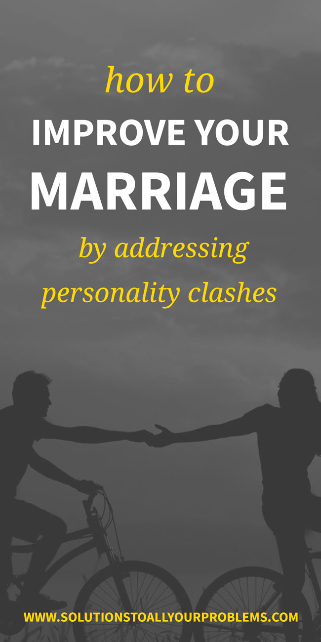 How To Improve Your Marriage By Addressing Personality Clashes - This advice totally saved my marriage!