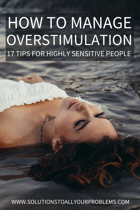 Sensory overstimulation in adults is something a highly sensitive person (HSP) has to deal with on a daily basis. Check out these tips for managing overstimulation from someone who has been there.