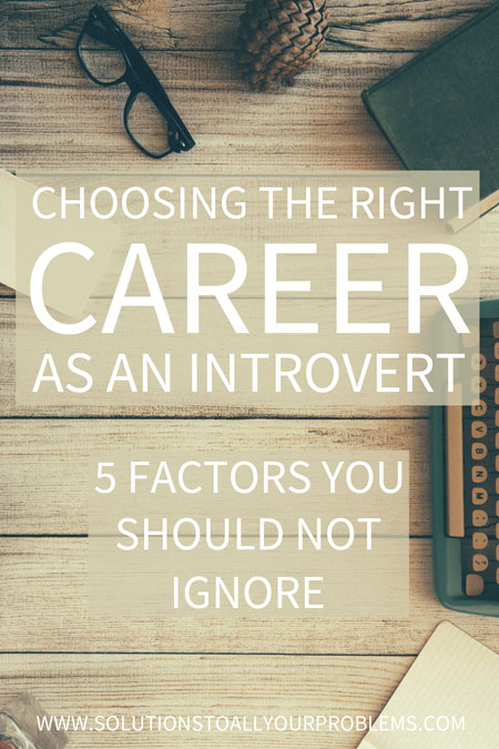 How to choose the right career as an introvert - Learn from my mistakes and take these five factors into account when choosing a career. :)