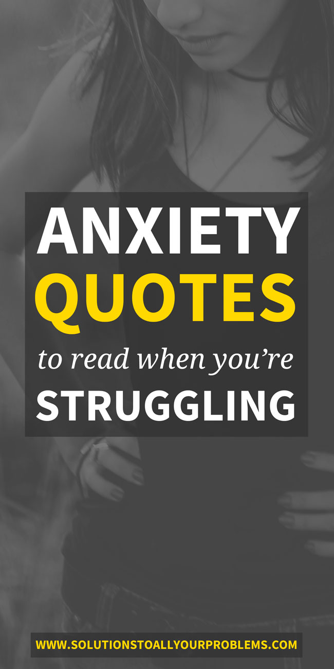 Anxiety Quotes To Read When Youre Struggling