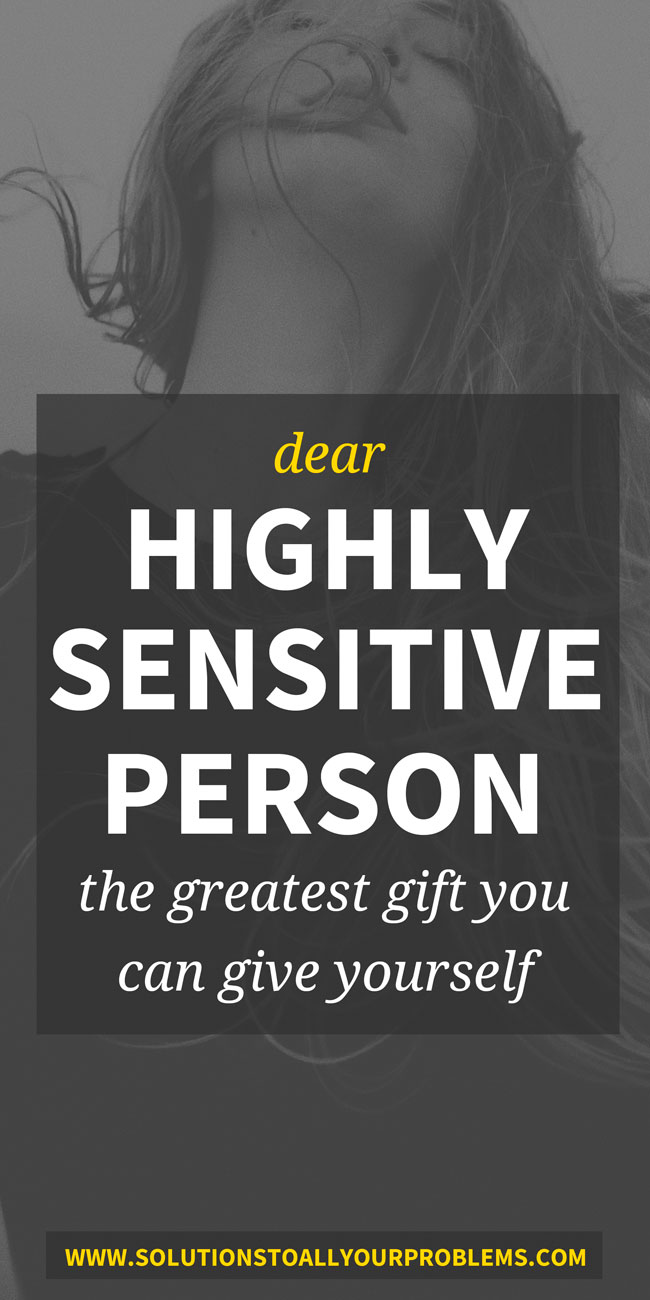 Highly Sensitive Person (HSP), this is for you.