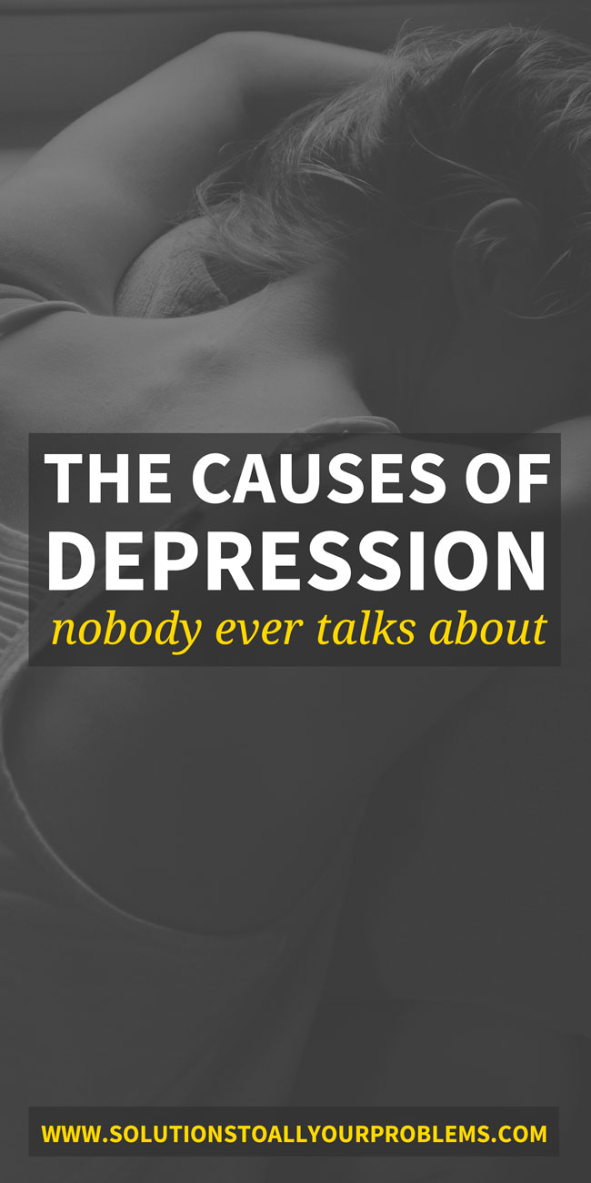 3 causes of depression that you may not have thought of and what to do about each.