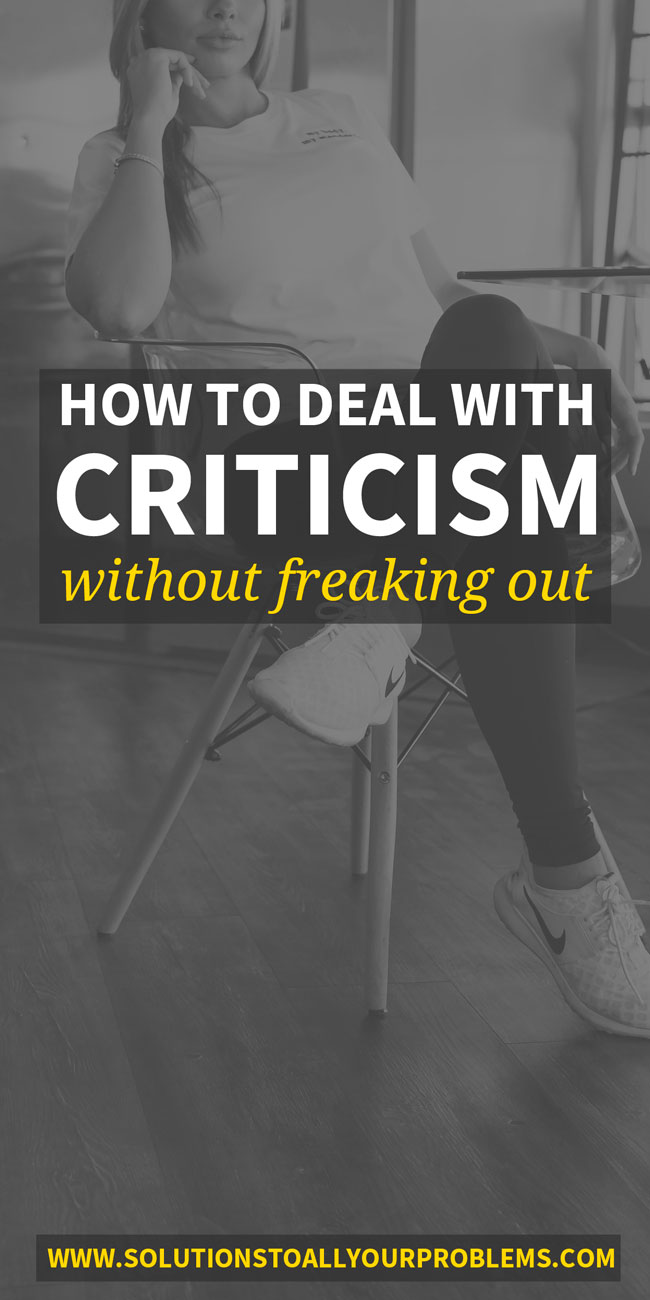 How to deal with criticism without freaking out! Here are 5 ideas that have really helped me.