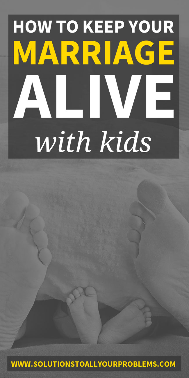 How to keep your marriage alive with kids - from someone who had three kids within three years. :)
