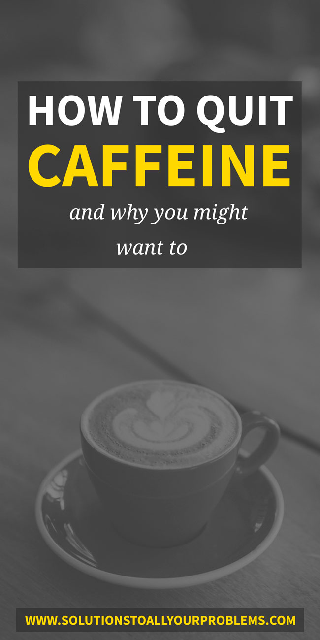 How to quit caffeine and why you might want to from someone who just did it!