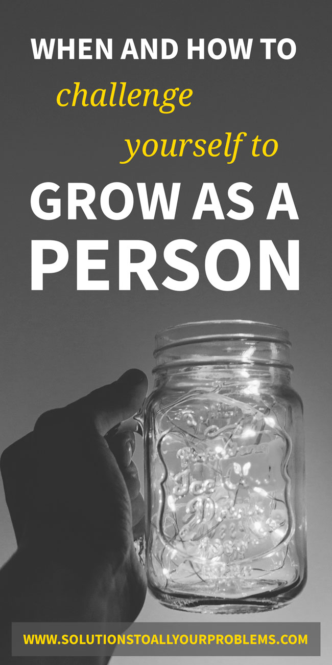 Personal Growth - When And How To Challenge Yourself To Grow As A Person - Don't repeat my mistakes! :)