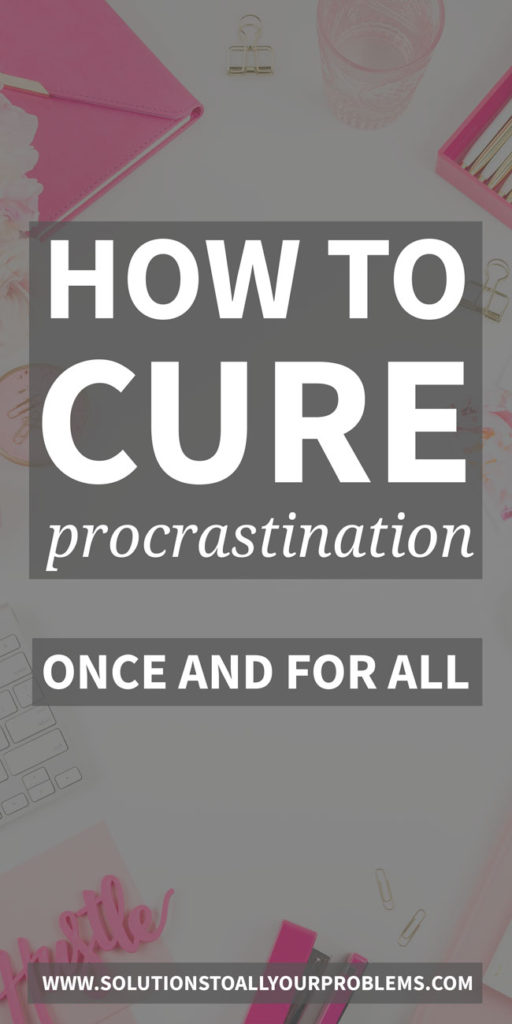 How To Cure Procrastination - Here are the tips that have really helped me with overcoming procrastination.