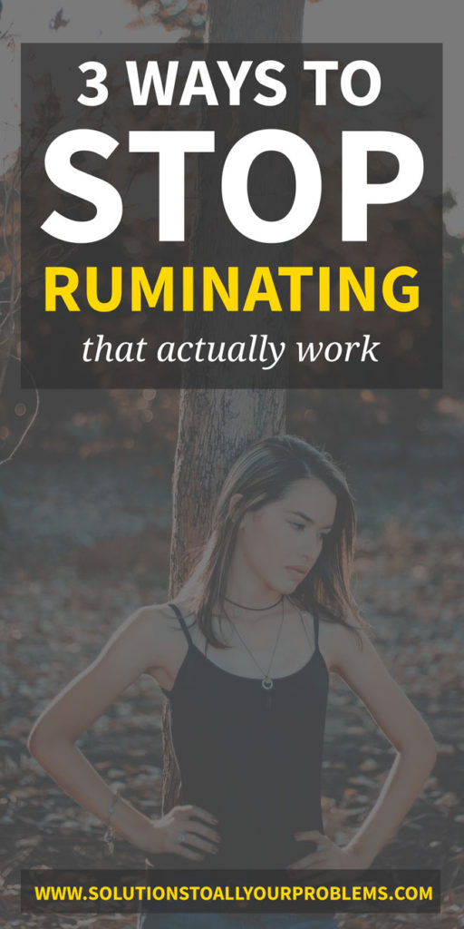 How to stop ruminating and worrying: Here are the three tools I have learned to use to free my mind of repetitive, negative thoughts.