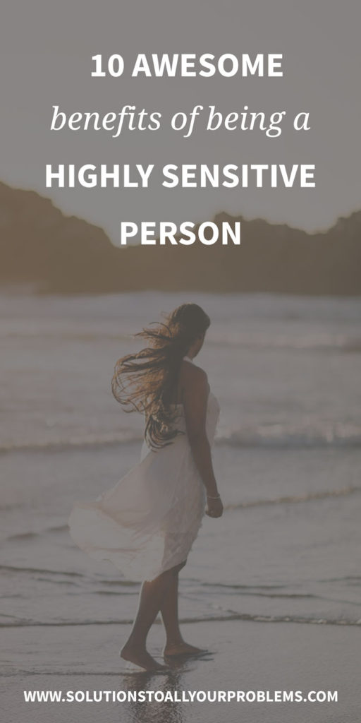 Being a Highly Sensitive Person (HSP) definitely has some downsides, but it's not all bad. :)  Here are 10 benefits of being a Highly Sensitive Person!