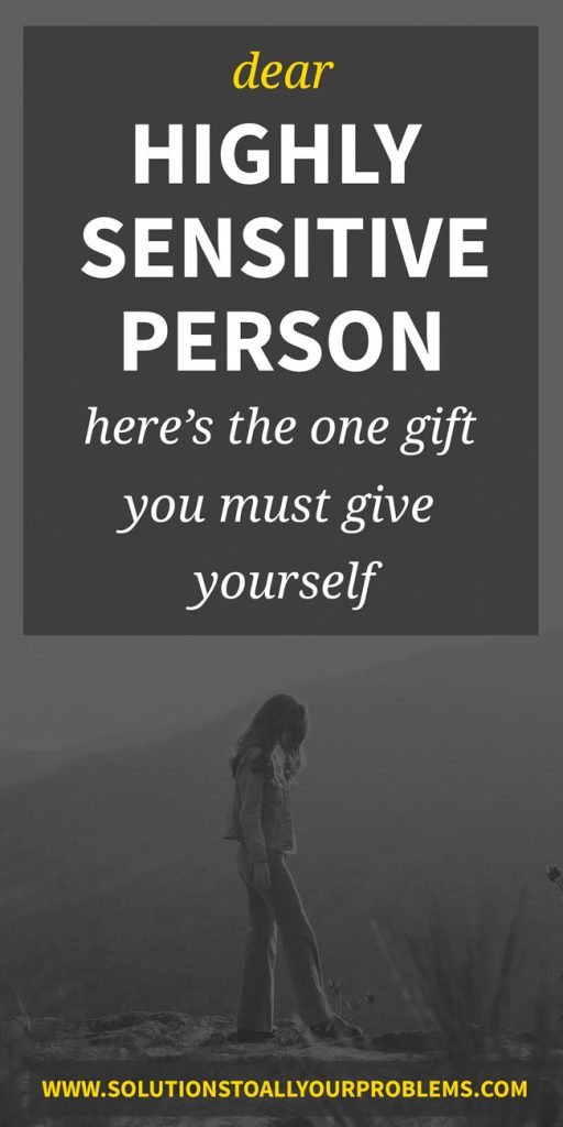 Dear highly sensitive person, please give yourself this...