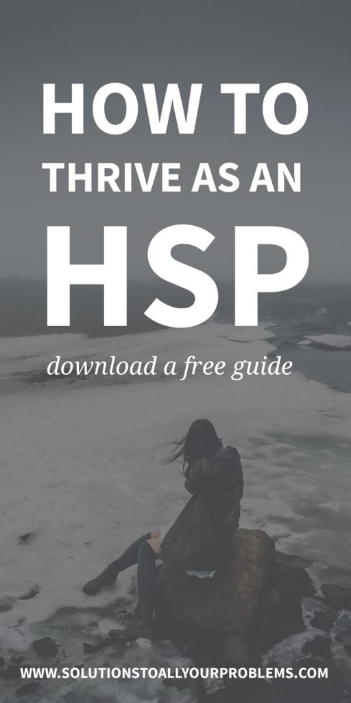 Are you a Highly Sensitive Person (HSP) and do you sometimes struggle to deal with your sensitivity? Here's a free guide to help you thrive...
