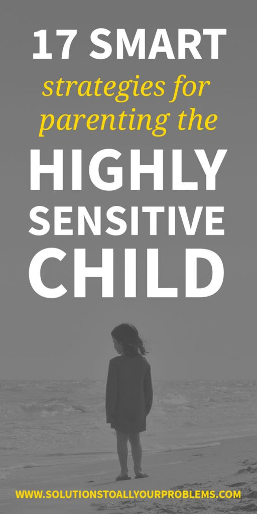 17 highly sensitive child parenting tips!