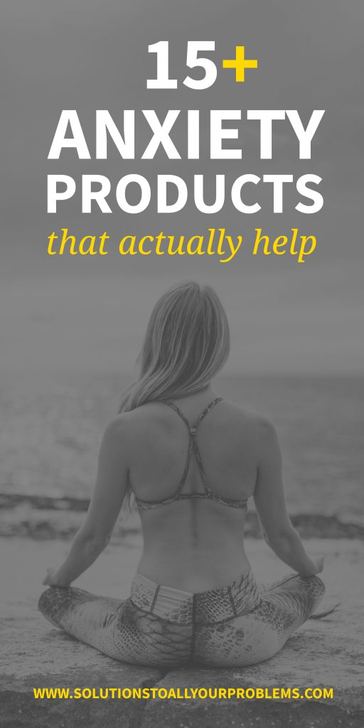 Anxiety products are often overhyped, but here are some I have actually found to be helpful in my own journey of overcoming anxiety.