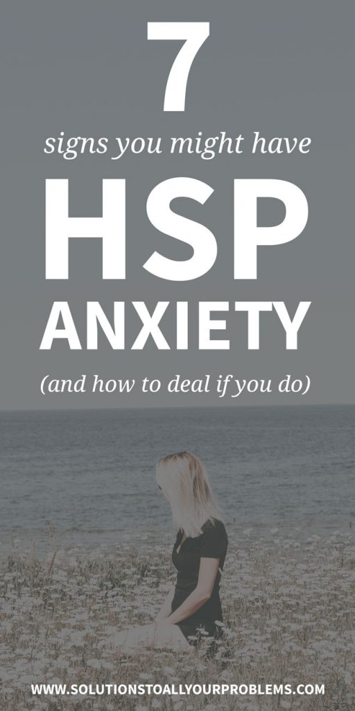 Highly Sensitive Person with anxiety?  Here are seven signs you might have HSP anxiety and steps you can take to move forward without anxiety holding you back.