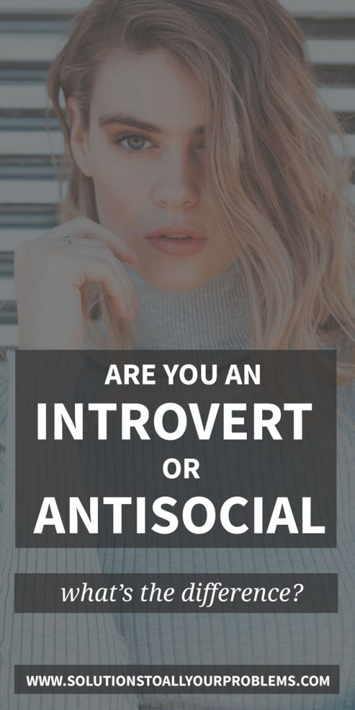 Introvert vs Antisocial - Do you know if you are an introvert or if you are antisocial?  Read on to find out the difference...