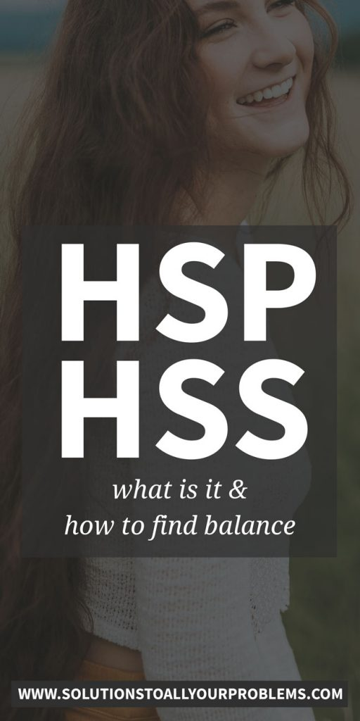 Are you a highly sensitive person who is also high sensation seeking or HSP-HSS? Read on for what it means and how to balance your conflicting needs...