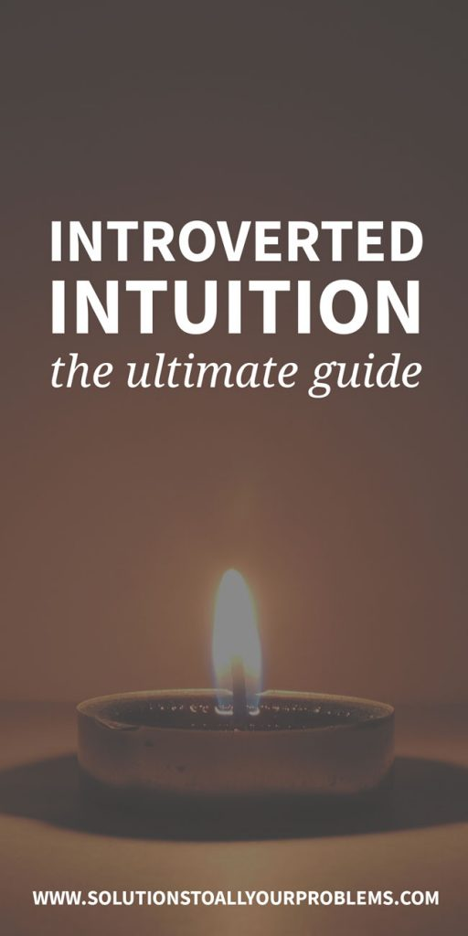 Introverted intuition - What is it? Who uses it?  How does it work? How can you access it?  Check out this ultimate guide to find out!