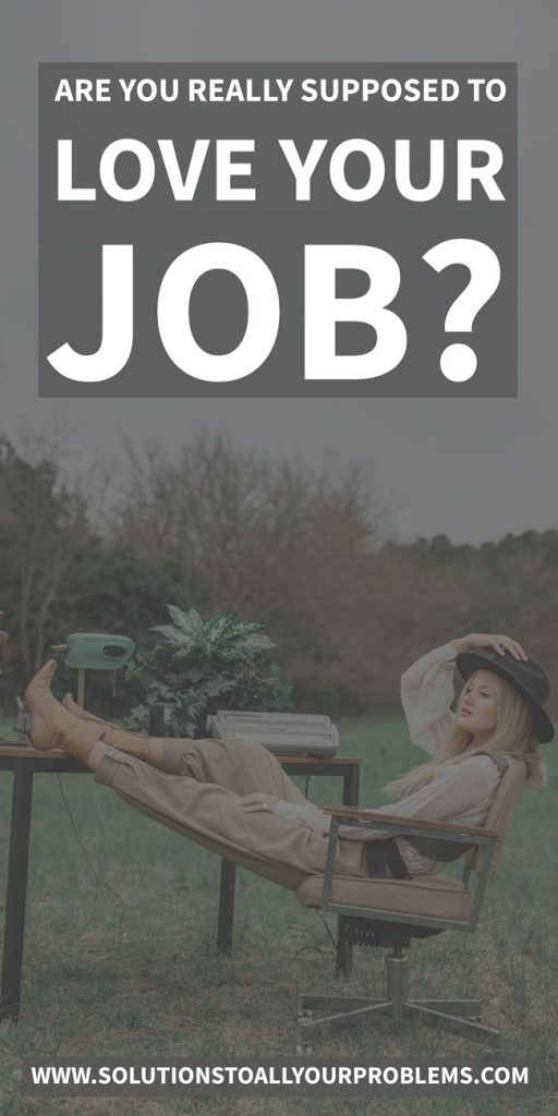 Why is it important to love your job?  Read on to find out...