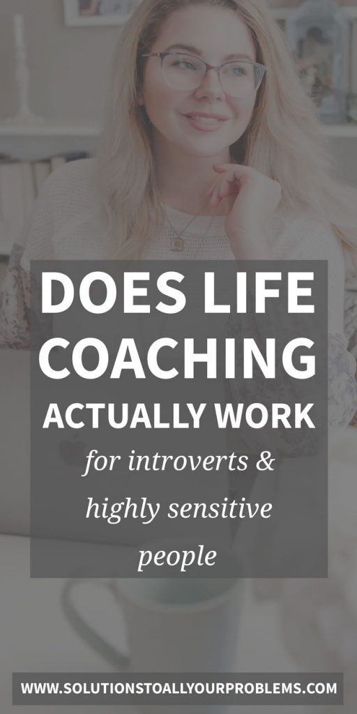 Can life coaching actually work for introverts and highly sensitive people?  Here's the scoop...