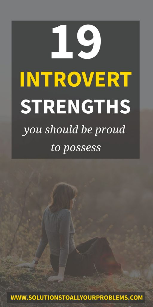 Introverts are awesome! Here are 19 introvert strengths you should be proud to possess!