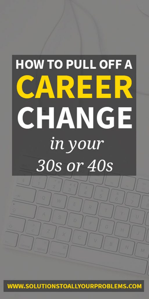 Career change in your 30s or 40s? It can be done!